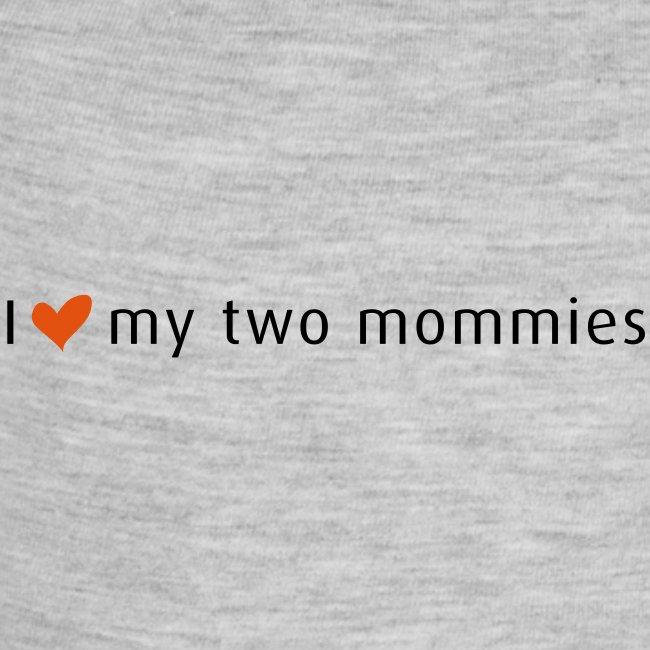 I love my two mommies - Onesie