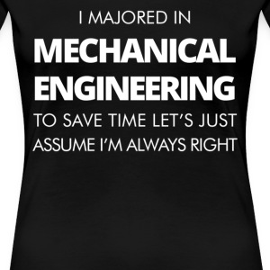 I Majored In Mechanical Engineering To Save Time L - Women's Premium T-Shirt