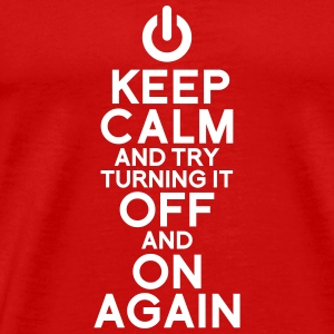 keep calm turning it on T-shirts - T-shirt premium pour hommes