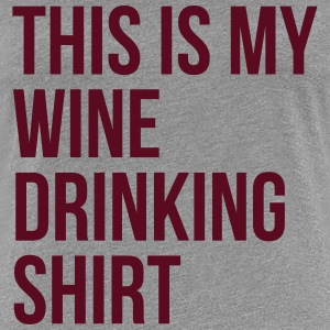 This Is My Wine Drinking Shirt Women's T-Shirt - Women's Premium T-Shirt