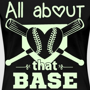 All About that BASE- GLOWS in the DARK! - Women's Premium T-Shirt