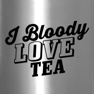 I Bloody LOVE Tea. - Travel Mug