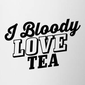 I Bloody LOVE Tea. - Coffee/Tea Mug