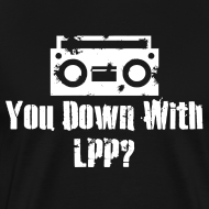 Design ~ You Down With LPP?
