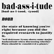 Design ~ badassitude t shirt