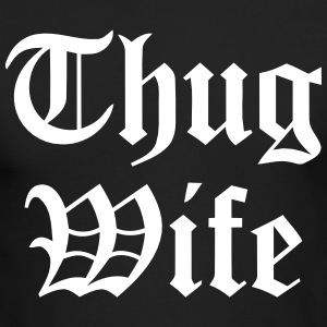THUG WIFE Long Sleeve Shirts - Men's Long Sleeve T-Shirt by Next Level