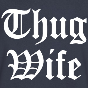 THUG WIFE T-Shirts - Men's V-Neck T-Shirt by Canvas