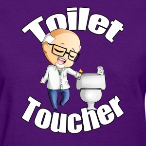 Toilet Toucher Women's T-Shirts - Women's T-Shirt