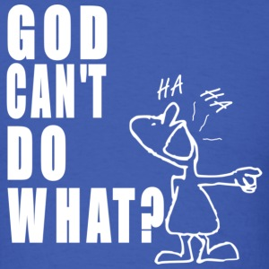 DESIGN GOD CANT DO WHAT01.png T-Shirts - Men's T-Shirt