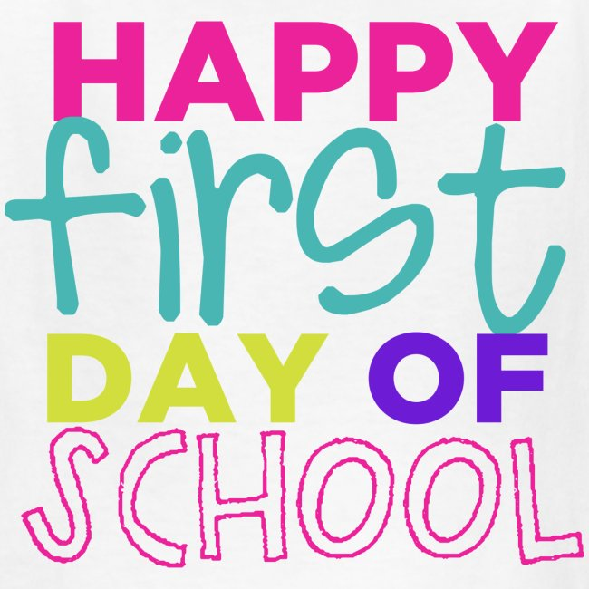 Happy First Day of School | Bright