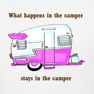 what happens in the camper.... - Women's T-Shirt