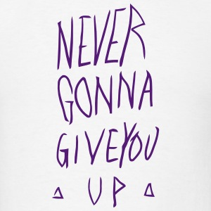 NEVER GONNA GIVE YOU UP T-Shirts - Men's T-Shirt