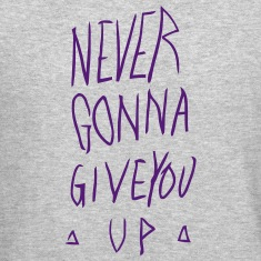 NEVER GONNA GIVE YOU UP Long Sleeve Shirts