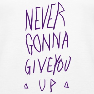 NEVER GONNA GIVE YOU UP Tanks - Women's Premium Tank Top