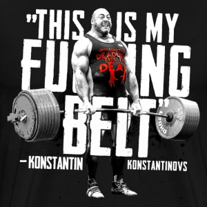 Konstantin Konstantinov's THIS IS MY FUCKING BELT T-Shirts - Men's Premium T-Shirt