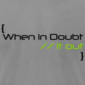 When In Doubt Comment it Out - Men's T-Shirt by American Apparel