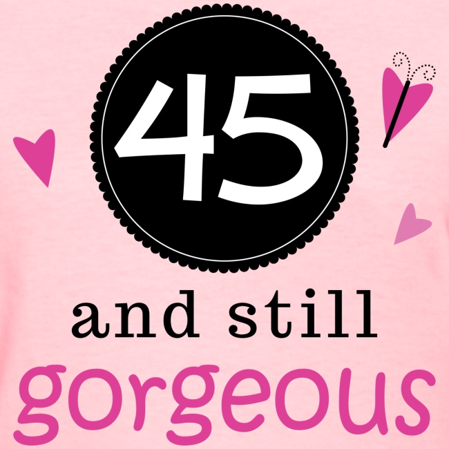 45th birthday Homewise Shopper | 45th Birthday Gorgeous 45   Womens T Shirt 45th birthday
