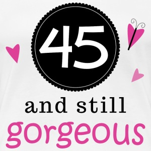 45th Birthday Gorgeous 45 Women's T-Shirts - Women's Premium T-Shirt