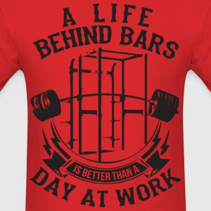 Life Behind Bars (Barbell) T-Shirts - Men's T-Shirt