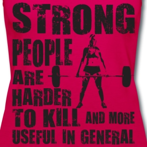 Strong People Are Harder To Kill Tanks - Women's Premium Tank Top