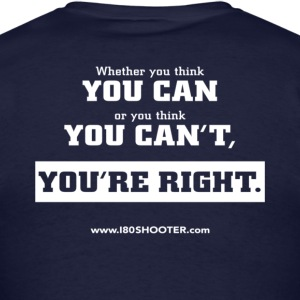 180 Shooter Phase 3 - Whether you Think You Can - Men's T-Shirt