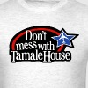 Don't Mess With Tamale House Airport! - Men's T-Shirt