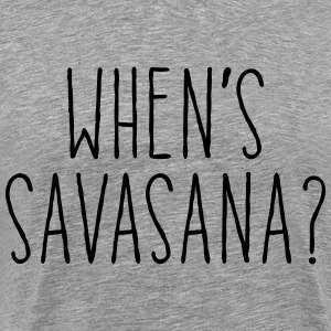 When's Savasana T-Shirts - Men's Premium T-Shirt