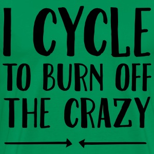 I Cycle To Burn Off The Crazy T-Shirts - Men's Premium T-Shirt