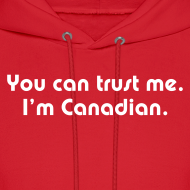 Design ~ You can trust me. I'm Canadian.