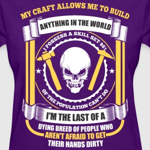 My Craft Allows Me To Build Anything In The World - Women's T-Shirt