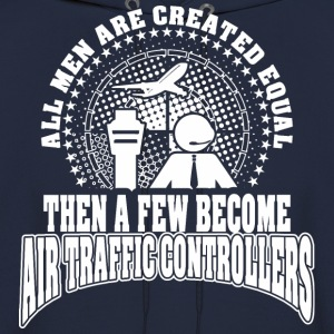 Men Created Equal Few Becme Air Traffic Controller - Men's Hoodie