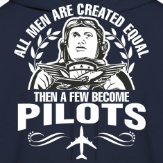 All Men Are Created Equal Then A Few Become Pilots