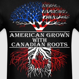 American Grown With Canadian Roots - Men's T-Shirt