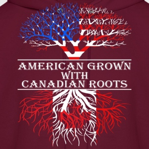 American Grown With Canadian Roots - Men's Hoodie