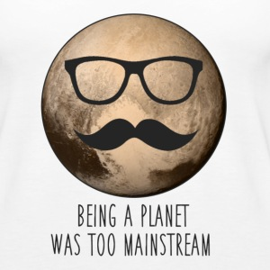 Pluto | Being a planet was too mainstream - Women's Premium Tank Top