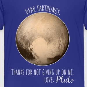 Pluto | Dear Earthlings - Toddler Premium T-Shirt