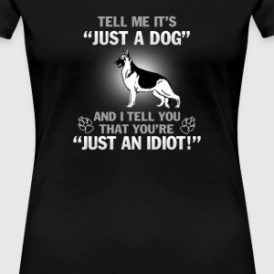 Just A German Shepherd - Women's Premium T-Shirt