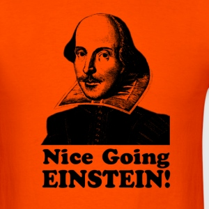 Nice Going Einstein! - Men's T-Shirt