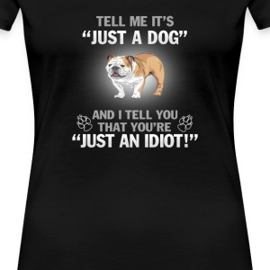BULLDOG (ENGLISH) - Its Not Just A Dog! - Women's Premium T-Shirt