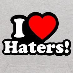 I LOVE HATERS Sweatshirts