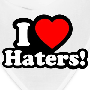 I LOVE HATERS Caps - Bandana