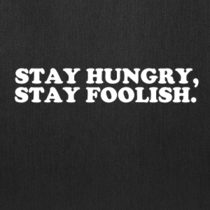 STAY HUNGRY - STAY FOOLISH Bags & backpacks - Tote Bag