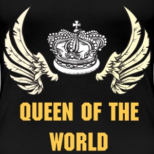 Queen of the World - Women's Premium T-Shirt