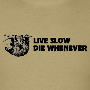 Live slow die whenever sloth shirt - Men's T-Shirt