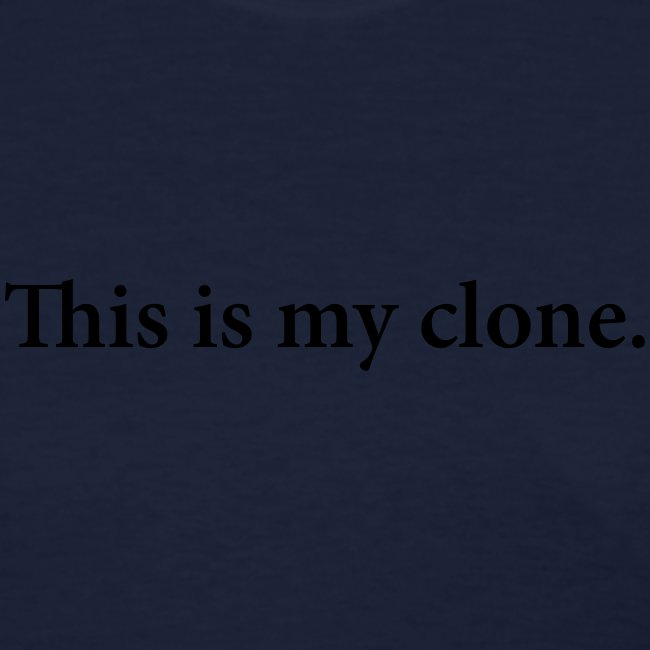 This is my clone (W)