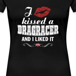 I kissed DRAGRACER - Women's Premium T-Shirt