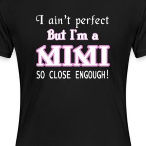 NEARLY PERFECT MIMI - Women's Premium T-Shirt