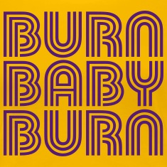 Burn Baby Burn Women's T-Shirts