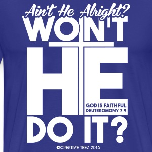God is Faithful Shirt - Men's Premium T-Shirt