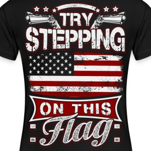 Try Stepping on this Flag - Women's Premium T-Shirt